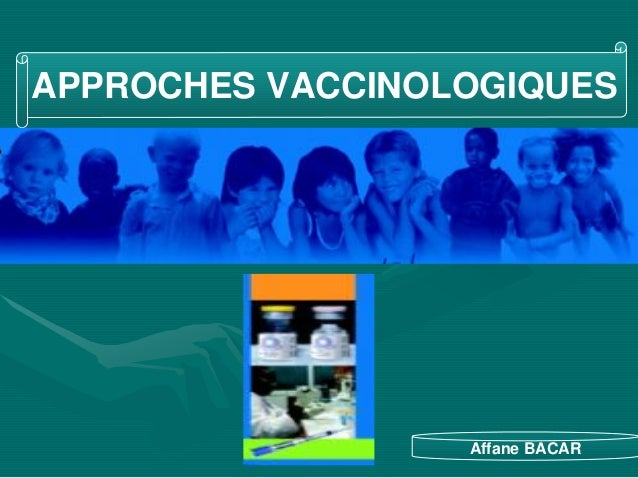 APPROCHES VACCINOLOGIQUES                  Affane BACAR