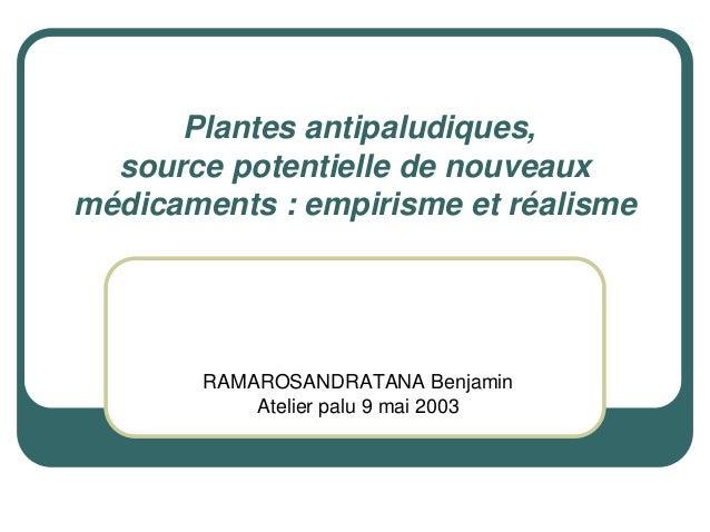 Plantes antipaludiques,  source potentielle de nouveauxmédicaments : empirisme et réalisme        RAMAROSANDRATANA Benjami...