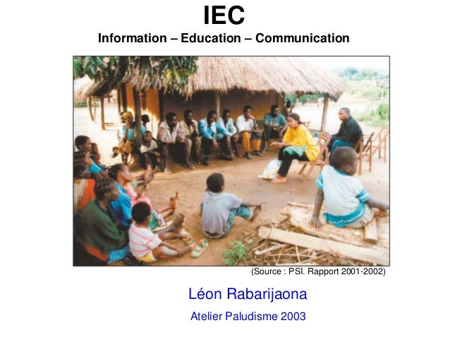 IECInformation – Education – Communication                         (Source : PSI. Rapport 2001-2002)              Léon Rab...