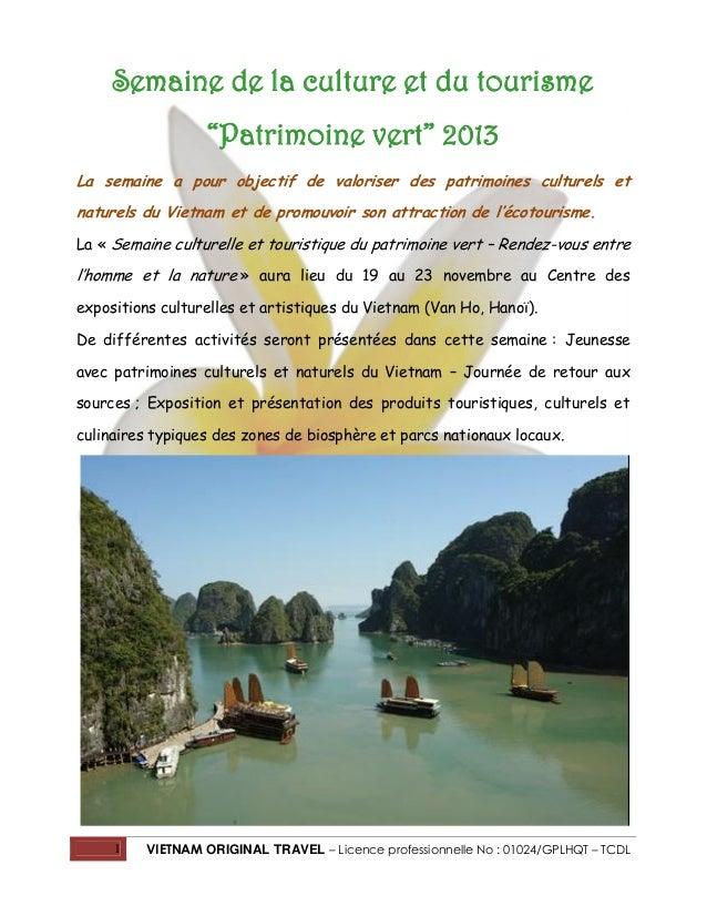 """Semaine de la culture et du tourisme """"Patrimoine vert"""" 2013 La semaine a pour objectif de valoriser des patrimoines cultur..."""
