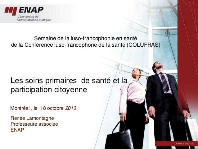 Semaine de la luso-francophonie en santé de la Conférence luso-francophone de la santé (COLUFRAS)  Les soins primaires de ...