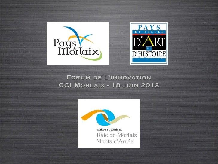 Forum de l'innovationCCI Morlaix - 18 juin 2012
