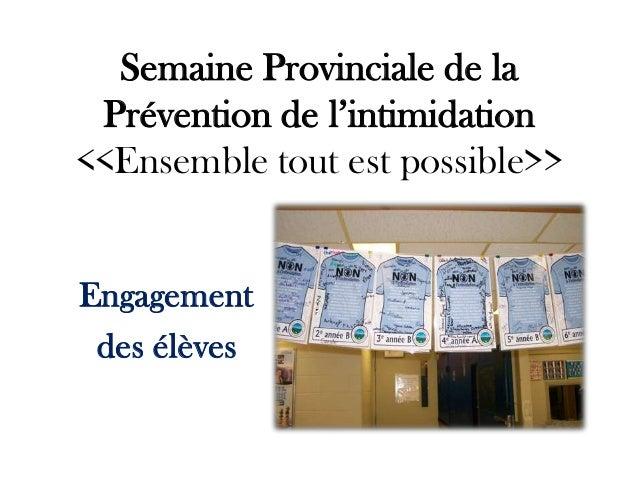 Semaine Provinciale de la Prévention de l'intimidation <<Ensemble tout est possible>>  Engagement des élèves
