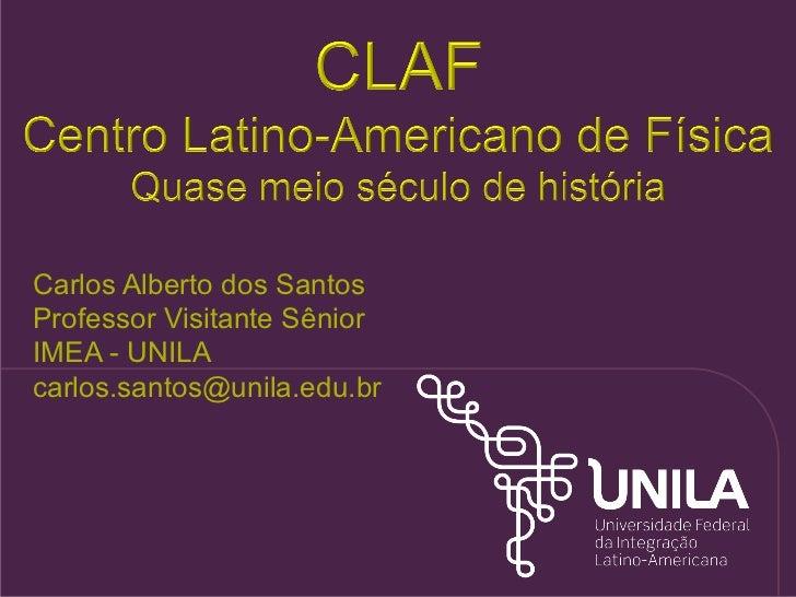Carlos Alberto dos SantosProfessor Visitante SêniorIMEA - UNILAcarlos.santos@unila.edu.br