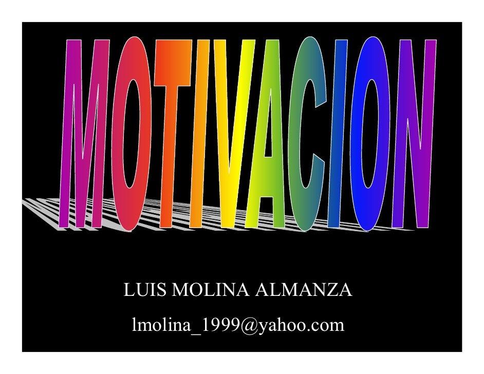 LUIS MOLINA ALMANZA lmolina_1999@yahoo.com