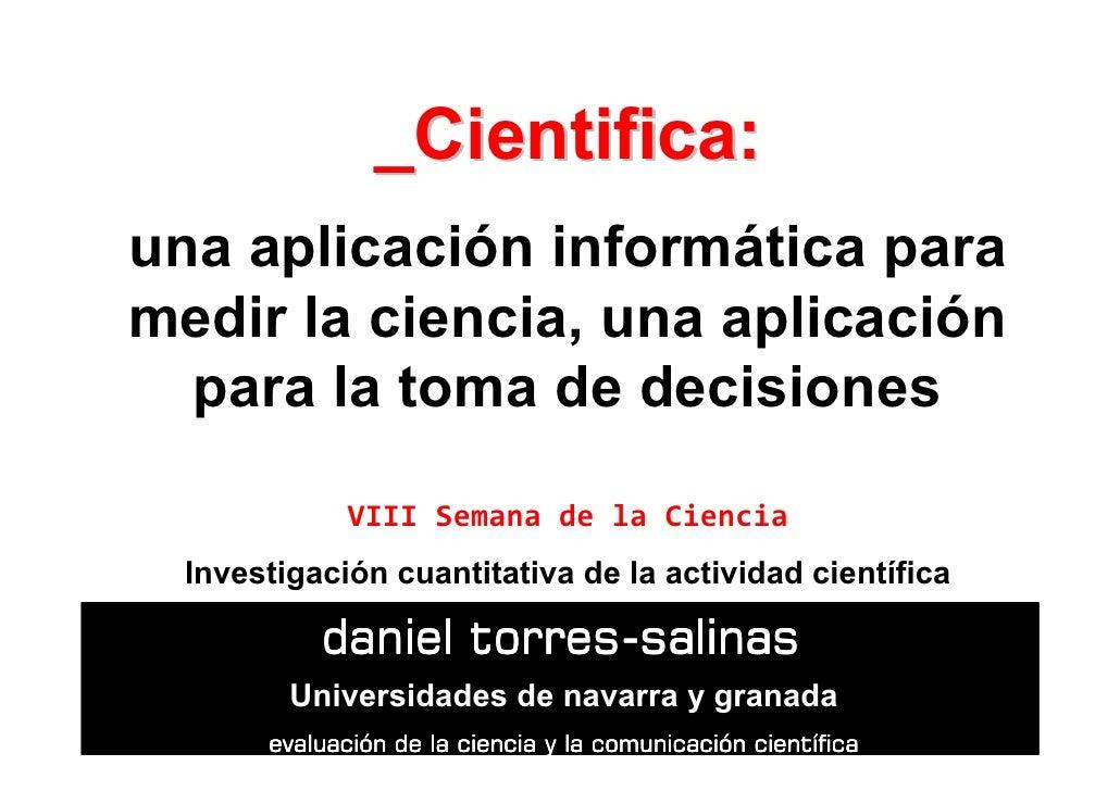 _Cientifica: una aplicación informática para medir la ciencia, una aplicación   para la toma de decisiones                ...