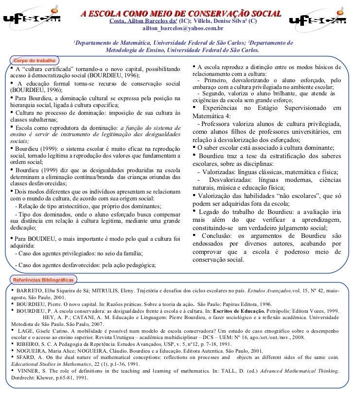A ESCOLA COMO MEIO DE CONSERVAÇÃO SOCIAL                                           Costa, Ailton Barcelos da¹ (IC); Villel...