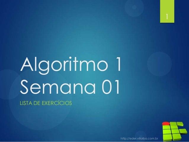 1  Algoritmo 1 Semana 01 LISTA DE EXERCÍCIOS
