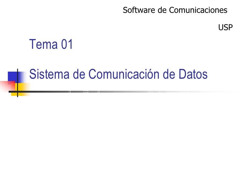 Software de Comunicaciones                                       USPTema 01Sistema de Comunicación de Datos