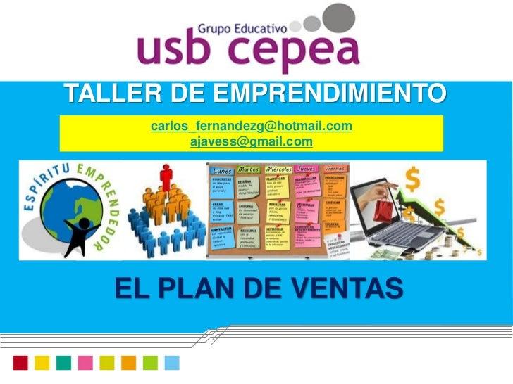 TALLER DE EMPRENDIMIENTO     carlos_fernandezg@hotmail.com           ajavess@gmail.com   EL PLAN DE VENTAS