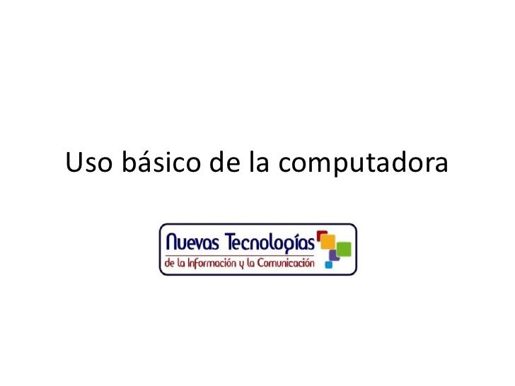 Uso básico de la computadora<br />