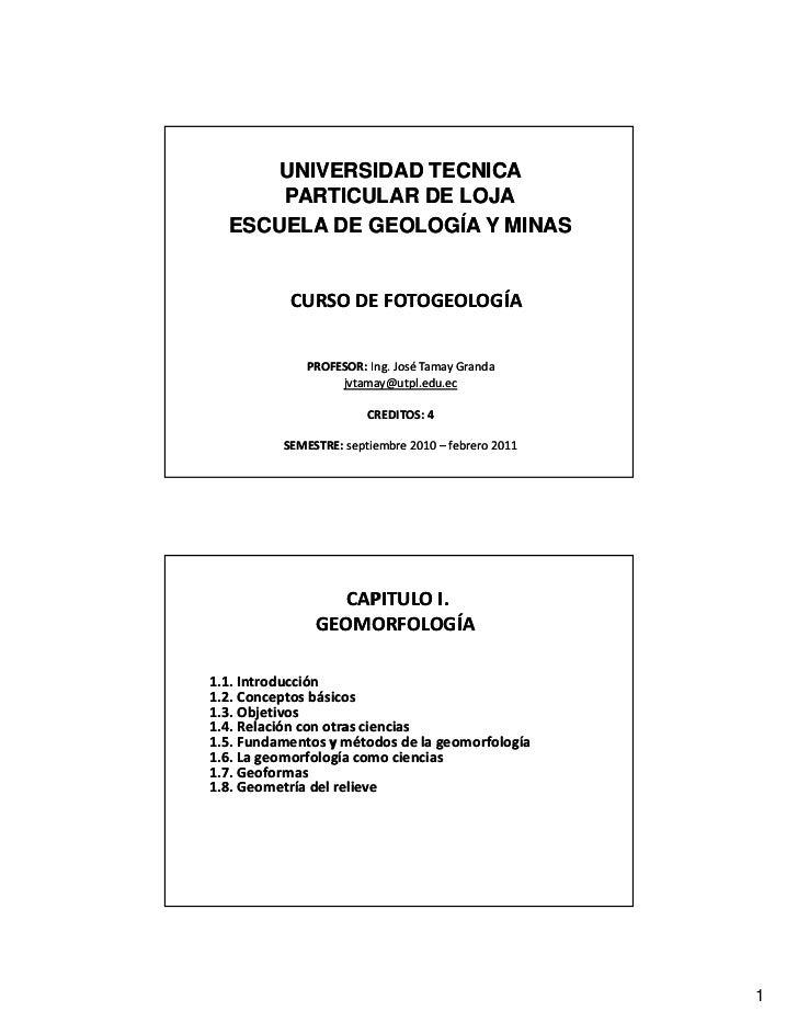 UNIVERSIDAD TECNICA      PARTICULAR DE LOJA  ESCUELA DE GEOLOGÍA Y MINAS           CURSODEFOTOGEOLOGÍA             PROFE...