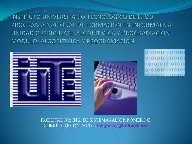 FACILITADOR: ING. DE SISTEMAS ALBER ROMERO C. CORREO DE CONTACTO: leng3eval@hotmail.com