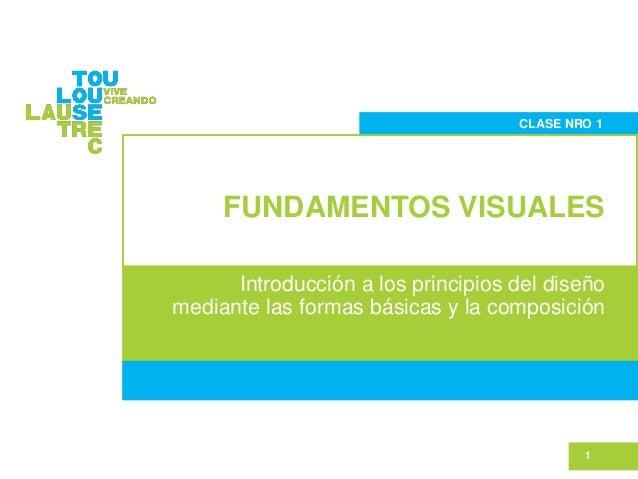FUNDAMENTOS VISUALES 1 CLASE NRO 1 Introducción a los principios del diseño mediante las formas básicas y la composición