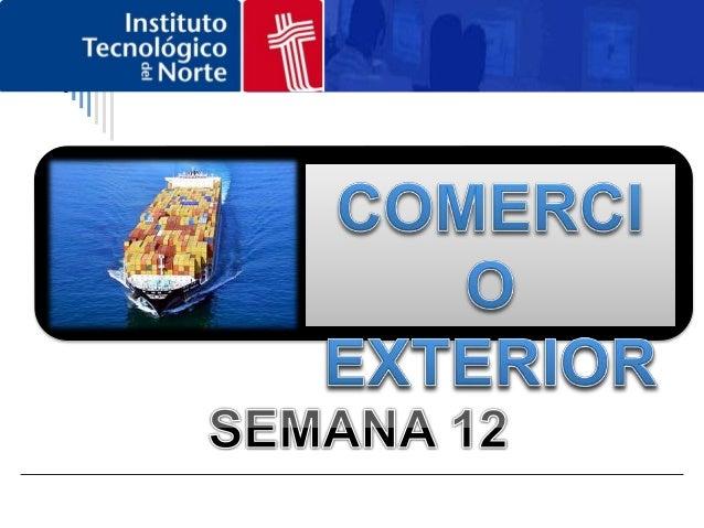 Semana 10 - 11OPERATIVIDAD EN EL COMERCIO EXTERIOR: LAS IMPORTACIONES