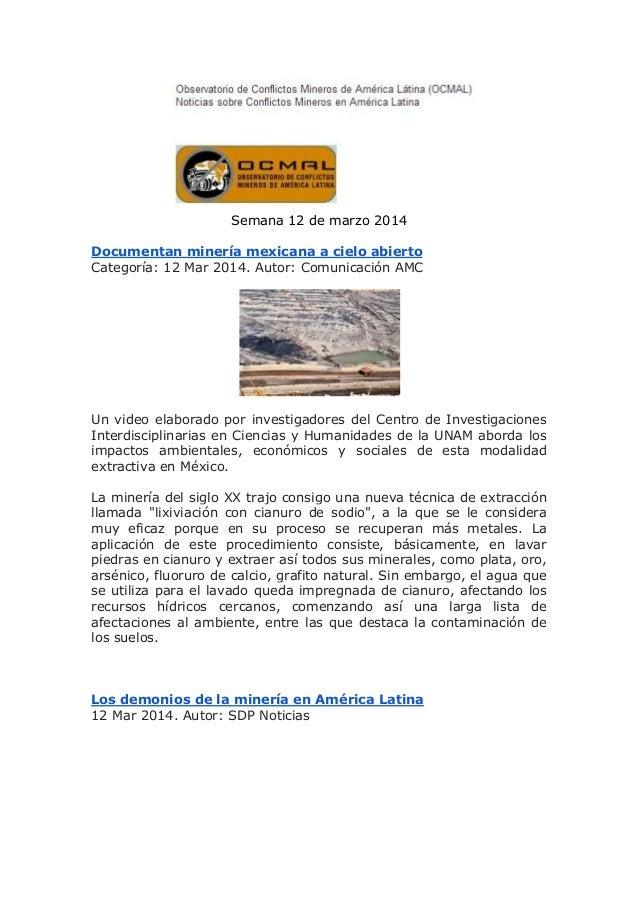 Semana 12 de marzo 2014 Documentan minería mexicana a cielo abierto Categoría: 12 Mar 2014. Autor: Comunicación AMC Un vid...