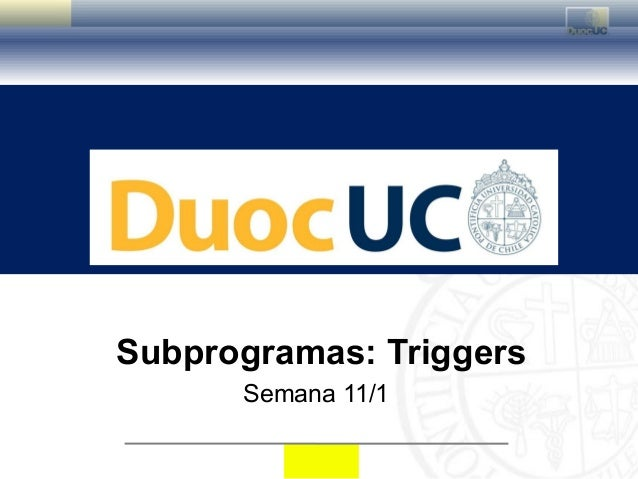 Subprogramas: Triggers      Semana 11/1