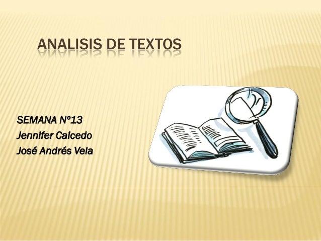 ANALISIS DE TEXTOS  SEMANA Nº13  Jennifer Caicedo  José Andrés Vela