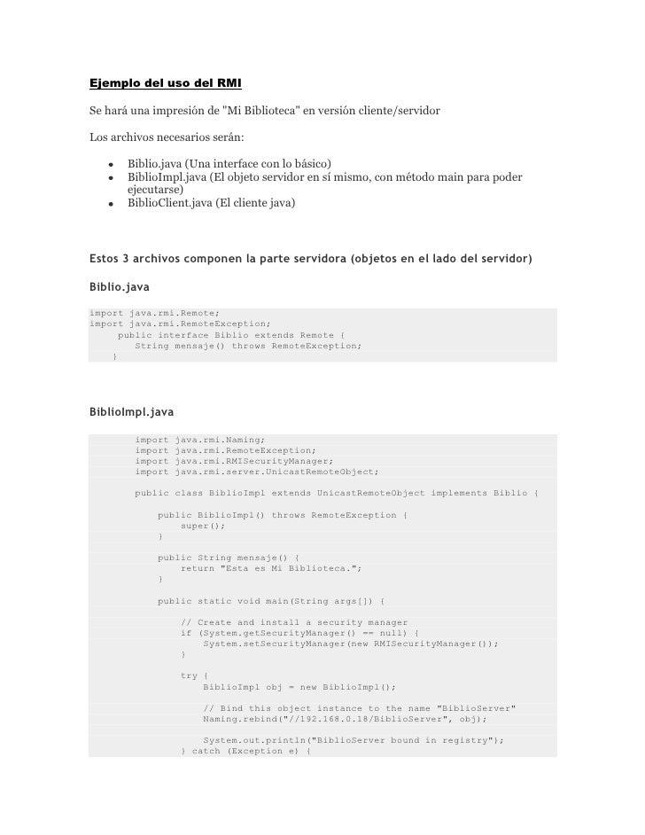 """Ejemplo del uso del RMI<br />Se hará una impresión de """"Mi Biblioteca"""" en versión cliente/servidor<br />Los archivos necesa..."""