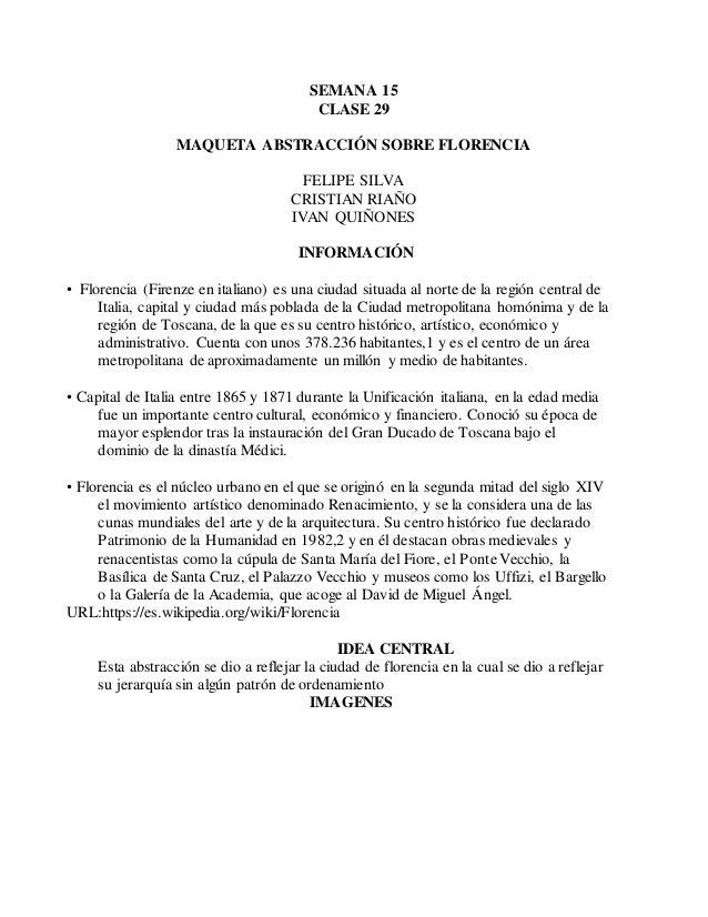SEMANA 15 CLASE 29 MAQUETA ABSTRACCIÓN SOBRE FLORENCIA FELIPE SILVA CRISTIAN RIAÑO IVAN QUIÑONES INFORMACIÓN • Florencia (...