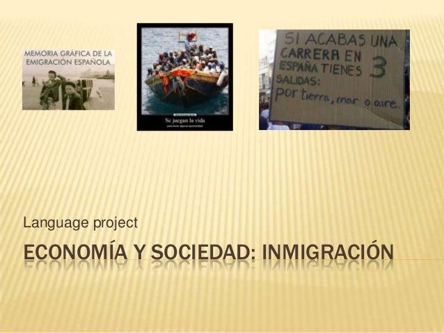 Language project  ECONOMÍA Y SOCIEDAD: INMIGRACIÓN