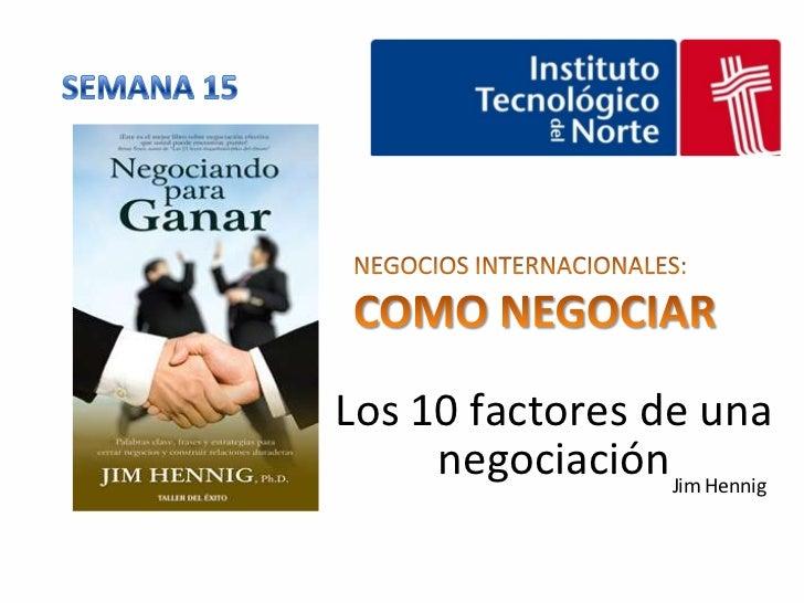 Los 10 factores de una     negociación Jim Hennig