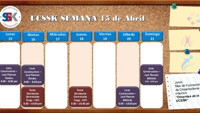 UCSSK SEMANA 15 de Abril    Lunes           Martes         Miércoles       Jueves        Viernes      Sábado          Domi...