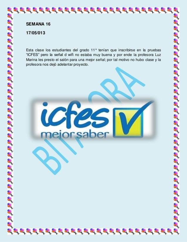 """SEMANA 16 17/05/013 Esta clase los estudiantes del grado 11° tenían que inscribirse en la pruebas """"ICFES"""" pero la señal d ..."""