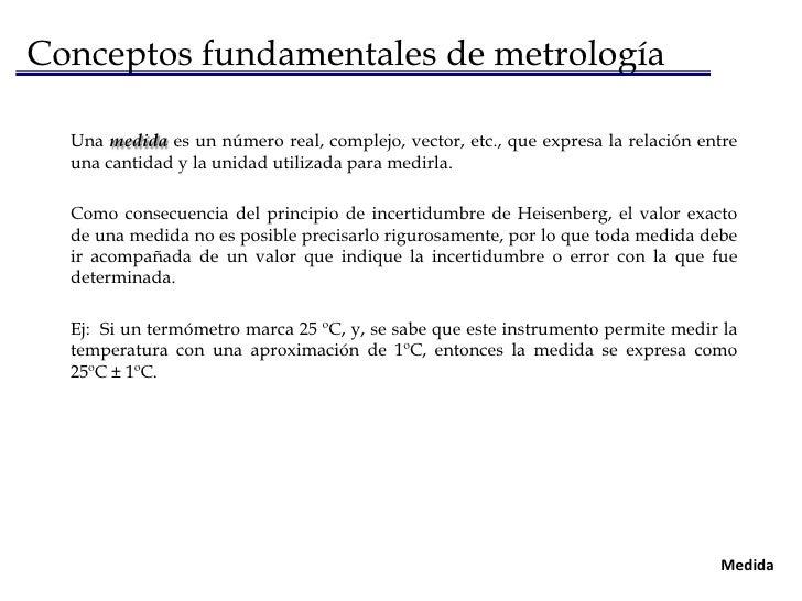 Conceptos fundamentales de metrología<br />Las magnitudes escalares son aquellas que quedan completamente definidas por un...