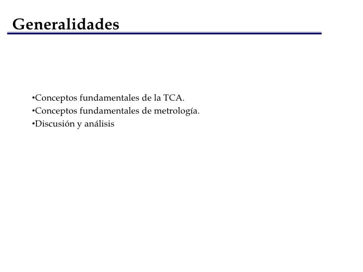 Generalidades<br /><ul><li>Conceptos fundamentales de la TCA.