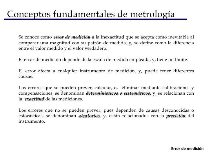 Conceptos fundamentales de metrología<br />Es la determinación de una medida. Una medición puede ser realizada, por compar...