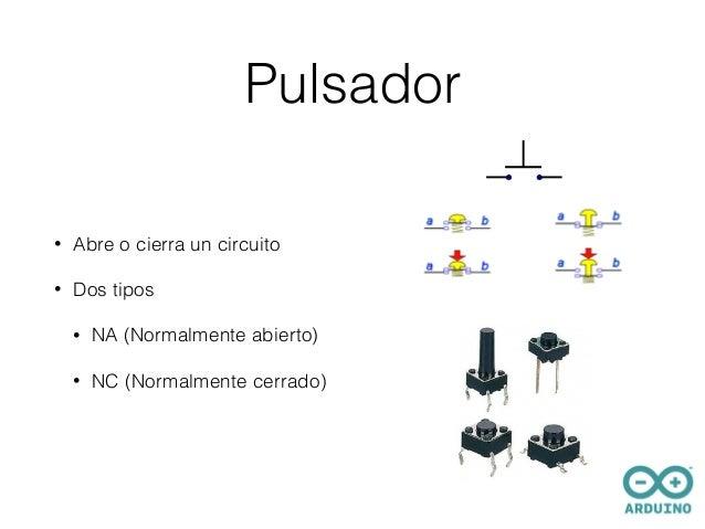 Circuito Abierto Y Cerrado : Taller de arduino en cylicon valley semana