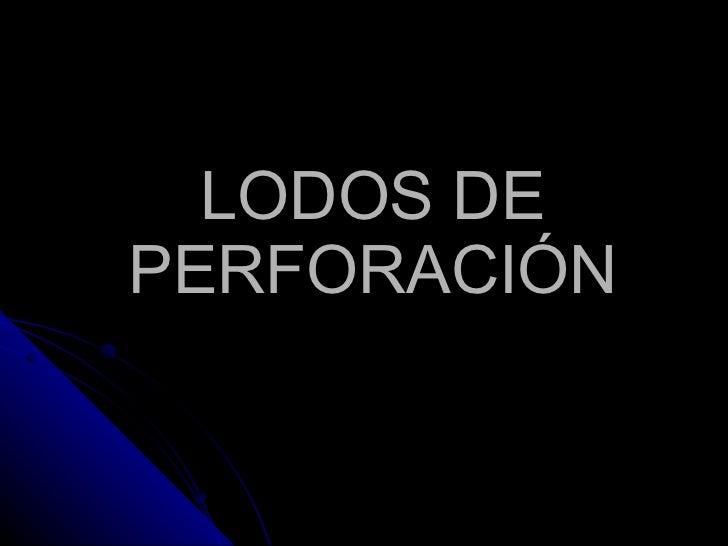 LODOS DE PERFORACIÓN