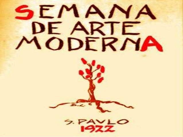 Semana de Arte Moderna de 1922 Realizada em São Paulo, no Teatro Municipal, de 11 a 18 de fevereiro, teve como principal p...