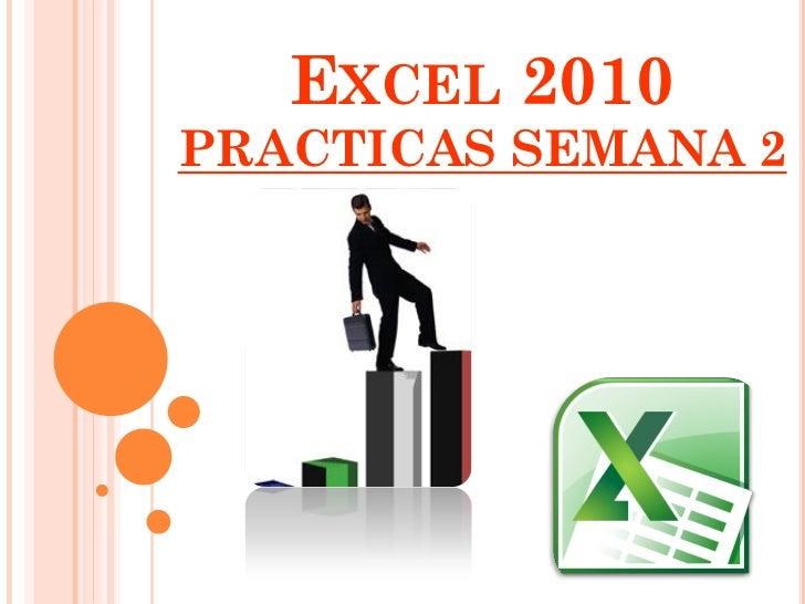 EXCEL 2010PRACTICAS SEMANA 2