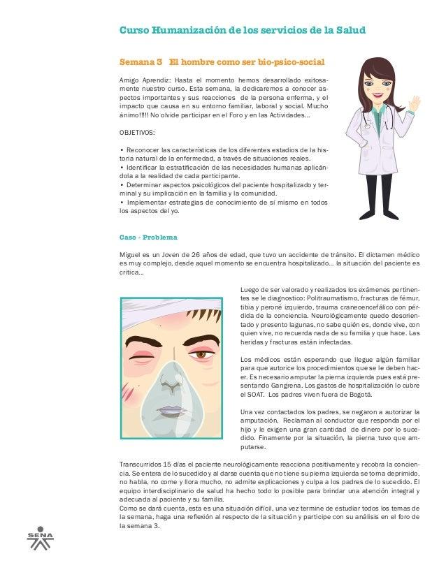 Curso Humanización de los servicios de la Salud Semana 3 El hombre como ser bio-psico-social Amigo Aprendiz: Hasta el mome...