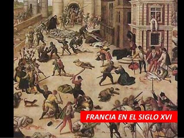 FRANCIA EN EL SIGLO XVI