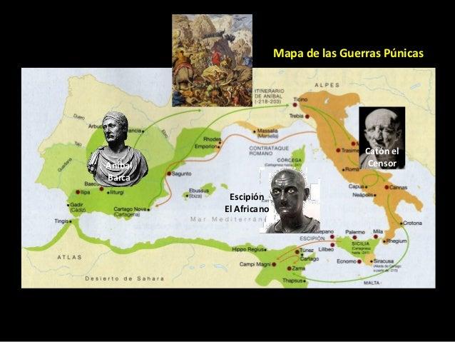Mapa de las Guerras Púnicas                                       Catón elAníbal                                  CensorBa...
