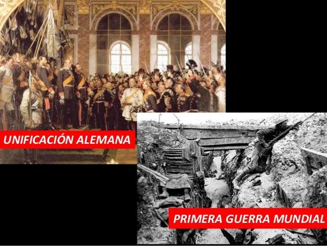 UNIFICACIÓN ALEMANA                      PRIMERA GUERRA MUNDIAL