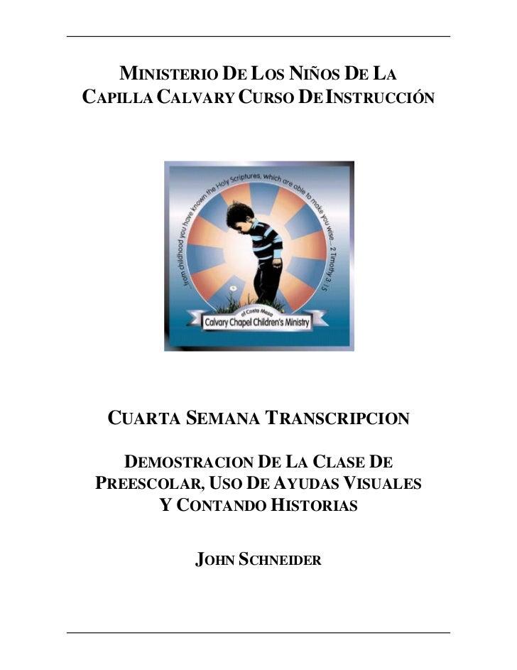 MINISTERIO DE LOS NIÑOS DE LACAPILLA CALVARY CURSO DE INSTRUCCIÓN  CUARTA SEMANA TRANSCRIPCION    DEMOSTRACION DE LA CLASE...