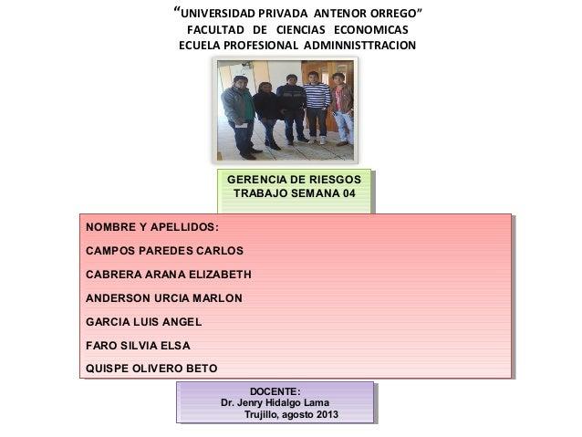 """""""UNIVERSIDAD PRIVADA ANTENOR ORREGO"""" FACULTAD DE CIENCIAS ECONOMICAS ECUELA PROFESIONAL ADMINNISTTRACION GERENCIA DE RIESG..."""