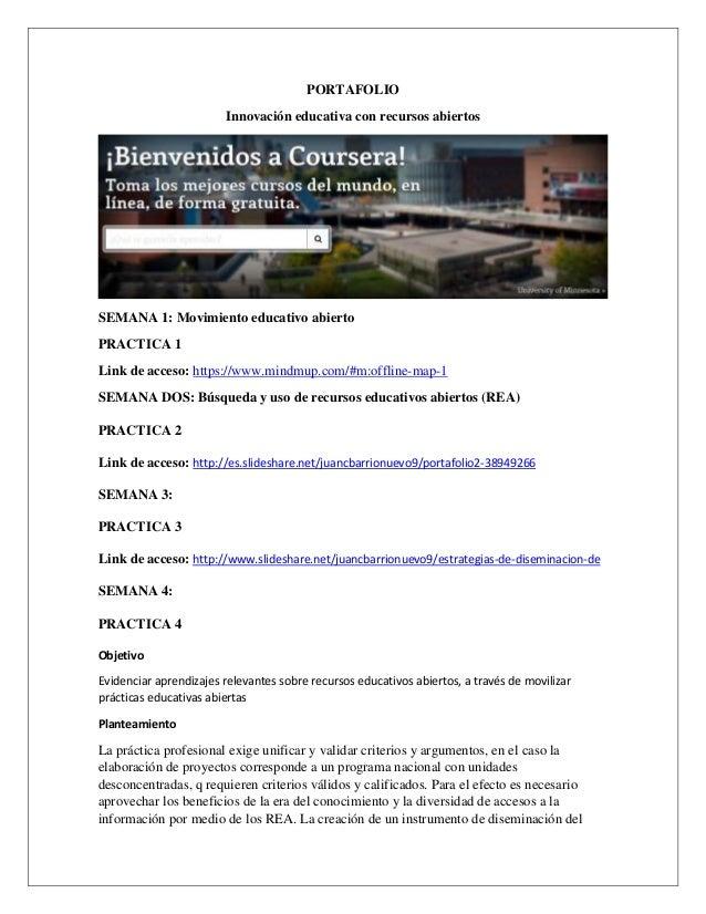 PORTAFOLIO  Innovación educativa con recursos abiertos  SEMANA 1: Movimiento educativo abierto  PRACTICA 1  Link de acceso...