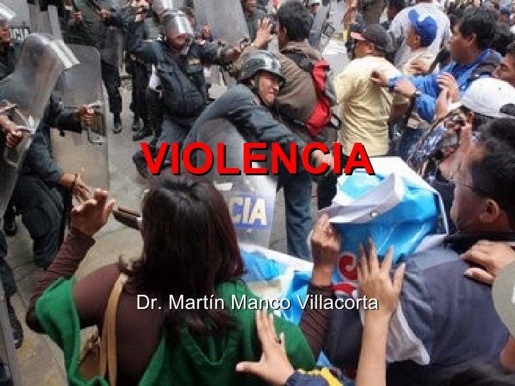VIOLENCIADr. Martín Manco Villacorta