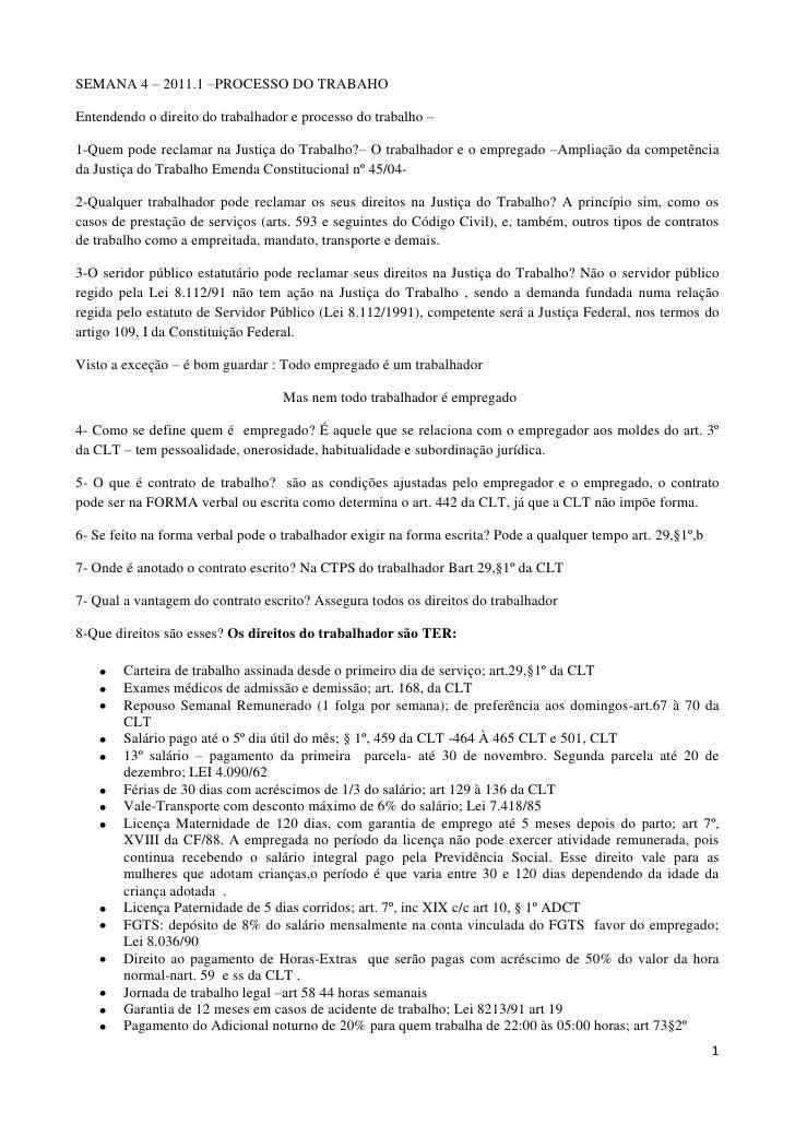 SEMANA 4 – 2011.1 –PROCESSO DO TRABAHO  <br />Entendendo o direito do trabalhador e processo do trabalho –<br />1-Quem pod...