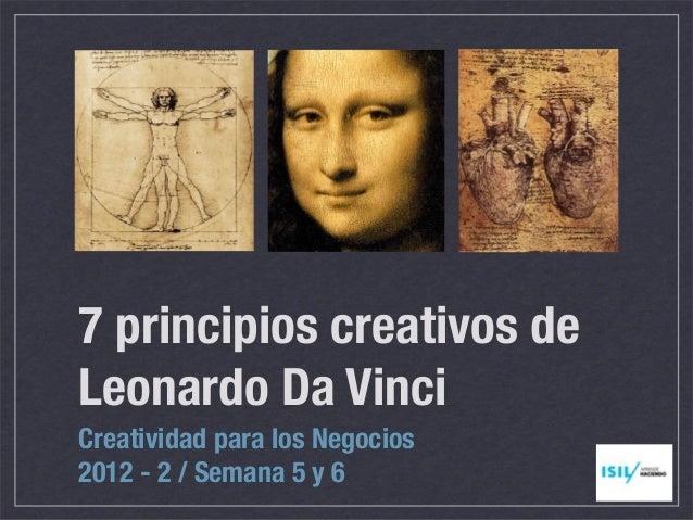 7 principios creativos deLeonardo Da VinciCreatividad para los Negocios2012 - 2 / Semana 5 y 6