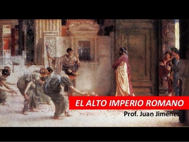 EL ALTO IMPERIO ROMANO         Prof. Juan Jiménez