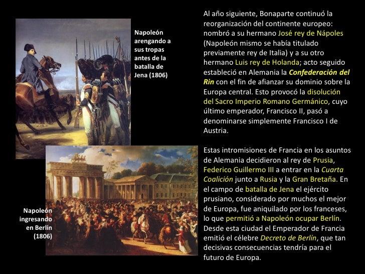 Al año siguiente, Bonaparte continuó la                             reorganización del continente europeo:               N...