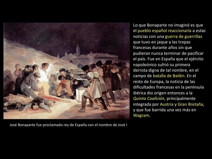 Lo que Bonaparte no imaginó es que                                                                      el pueblo español ...