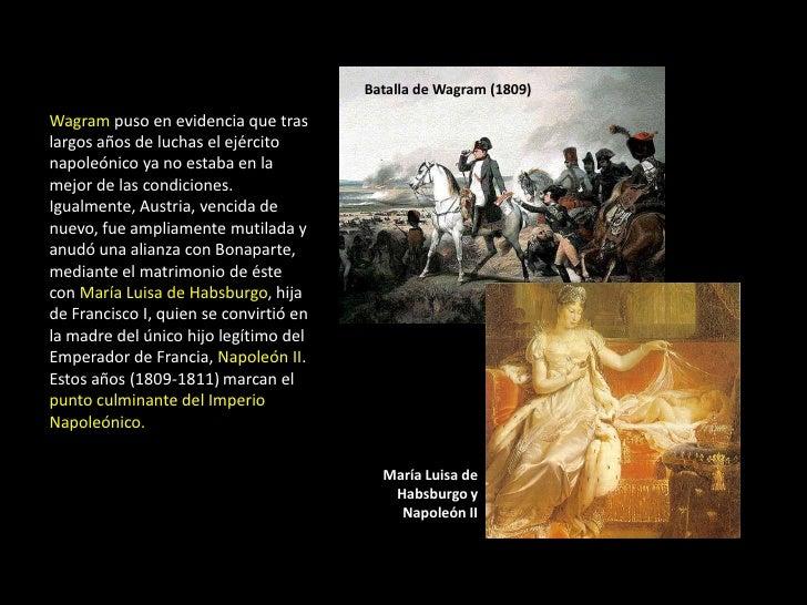 Batalla de Wagram (1809)Wagram puso en evidencia que traslargos años de luchas el ejércitonapoleónico ya no estaba en lame...