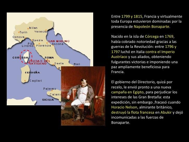 Entre 1799 y 1815, Francia y virtualmentetoda Europa estuvieron dominadas por lapresencia de Napoleón Bonaparte.Nacido en ...
